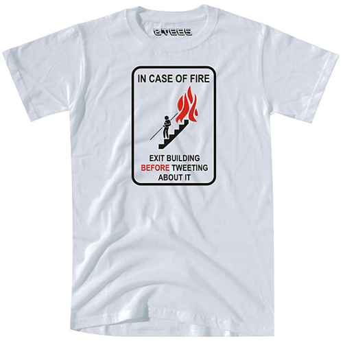 In Case of Fire Tweeting T-Shirt
